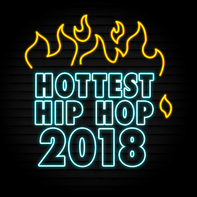 Hottest Hip Hop 2018
