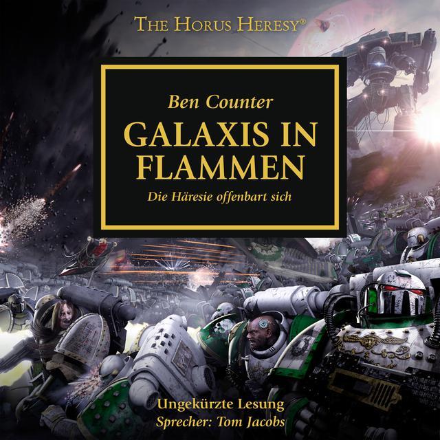 Galaxis in Flammen - Die Häresie offenbart sich - The Horus Heresy 3 (Ungekürzt)