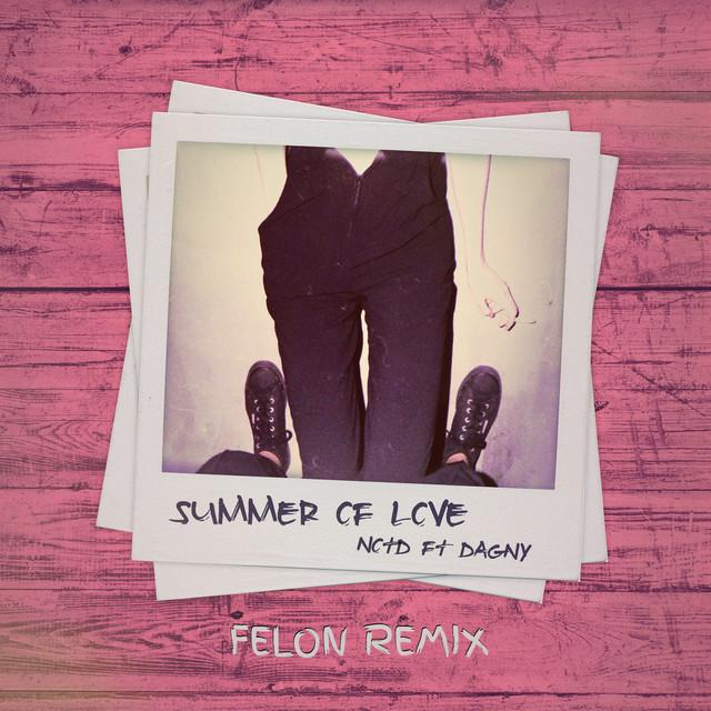 Summer Of Love (Felon Remix)