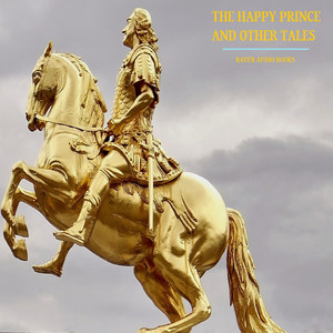 The Happy Prince and Other Tales (By Oscar Wilde)