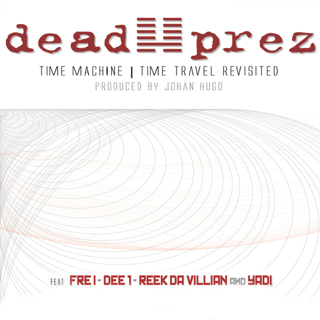 Dead Prez Time Travel Revisited (John Hugo Remix)