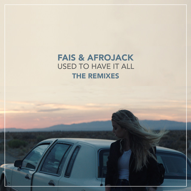 Afrojack, Fais Used To Have It All (The Remixes) album cover