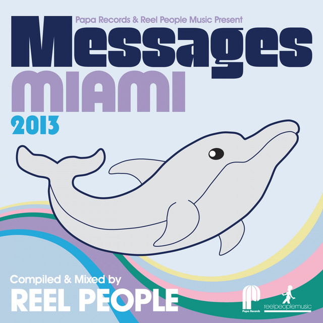 Reel People Papa Records & Reel People Music Present: Messages Miami 2013 (Compiled & Mixed by Reel People) album cover
