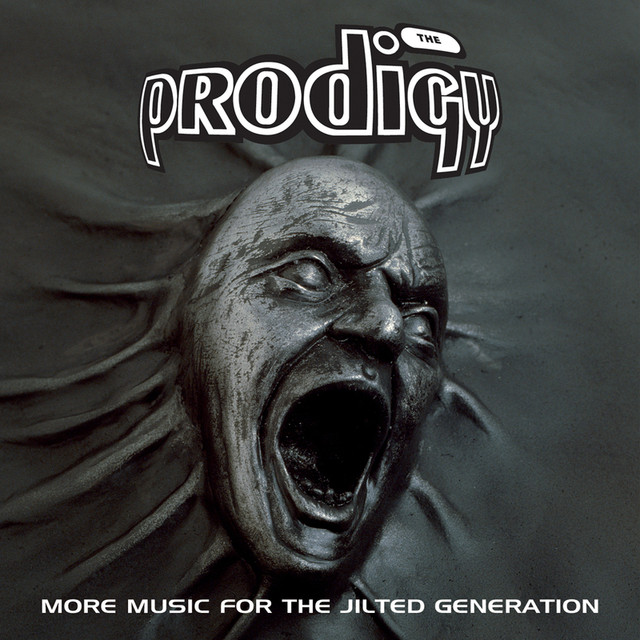 More Music for the Jilted Generation by The Prodigy on Spotify