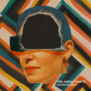 Learn to Exist - The Jungle Giants