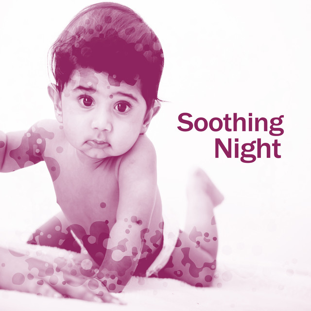 Soothing Night – Sounds for Babies, Calming Music to Bed, Music Helps the Child to Sleep