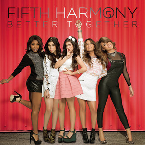 Better Together - Fifth Harmony