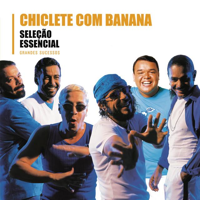 Seleção Essencial - Grandes Sucessos - Chiclete Com Banana