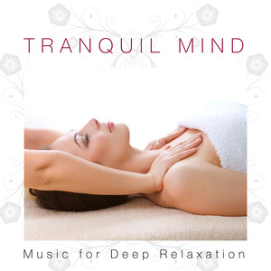 Tranquil Mind - Music for Deep Relaxation Albumcover