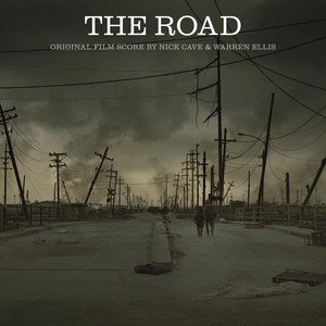 The Road  - Nick Cave And Warren Ellis