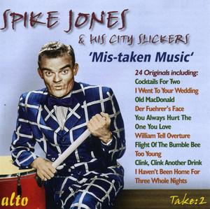 Spike Jones & His City Slickers:mistaken Music album