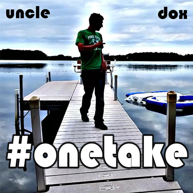 #Onetake by Uncle Dox