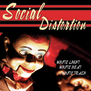 White Light White Heat White Trash - Social Distortion