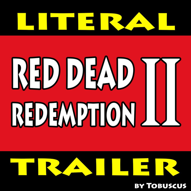Red Dead Redemption 2 (Literal Trailer)