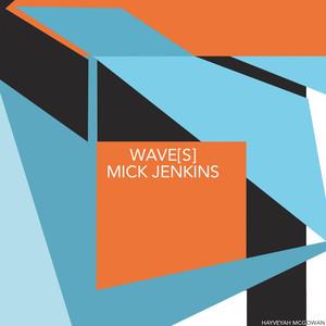 Mick Jenkins - Wave[s]