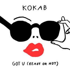 Kokab Got U (Ready or Not) cover