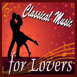 Classical Music for Lovers - Beethoven, Ludwig Van