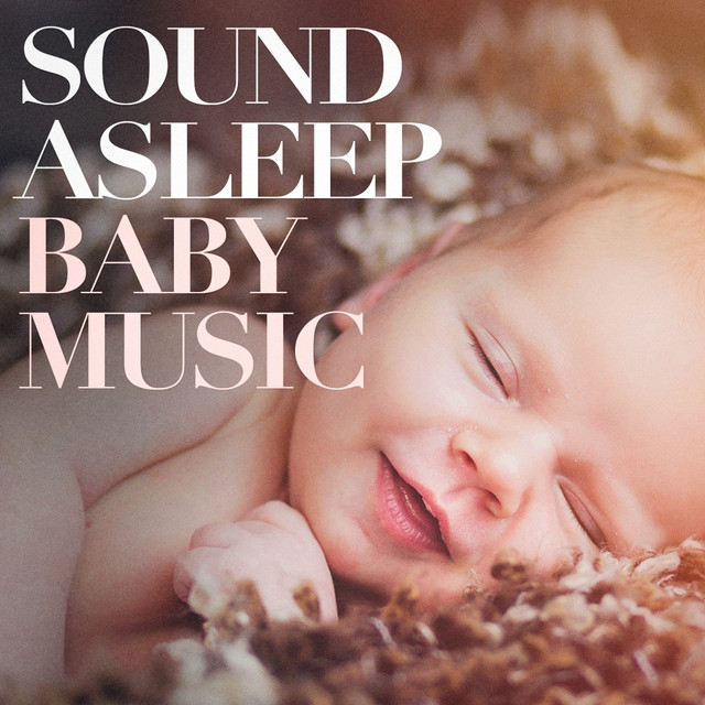 Sound Asleep Baby Music