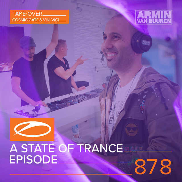 A State Of Trance Episode 878 (Take-Over: Cosmic Gate & Vini Vici)