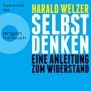 Selbst denken - Eine Anleitung zum Widerstand (Ungekürzte Fassung) Audiobook