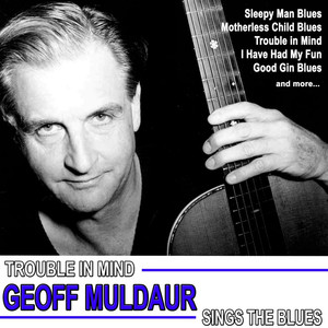 Trouble in Mind, Geoff Muldaur Sings the Blues album