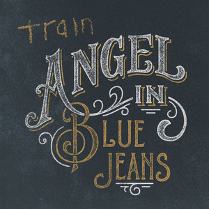 Angel in Blue Jeans - Train