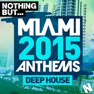 Nothing But... Miami Deep House 2015 Albumcover