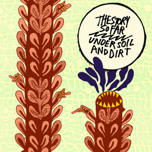 Under Soil and Dirt - The Story So Far