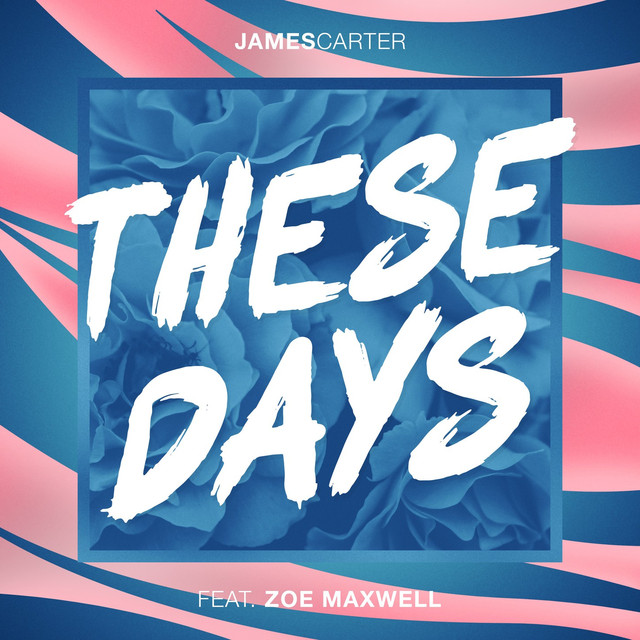 James Carter Feat. Zoe Maxwell - These Days
