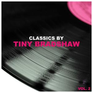 Classics by Tiny Bradshaw, Vol. 2 album