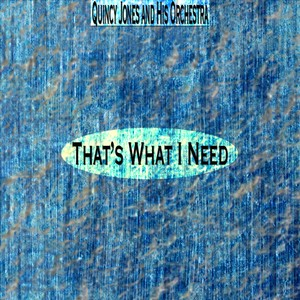 That's What I Need (Remastered) Albumcover