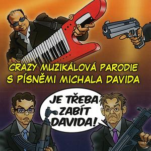 Michal David - Muzikál: Je třeba zabít Davida!