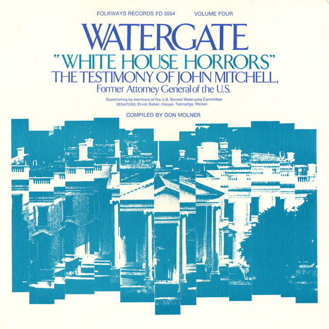 Watergate, Vol.4: White House Horrors: The Testimony Of