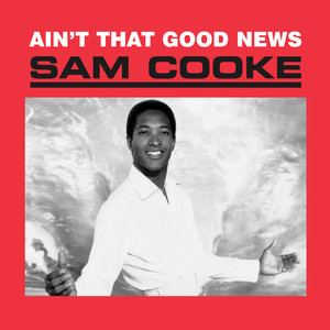 Ain't That Good News - Sam Cooke