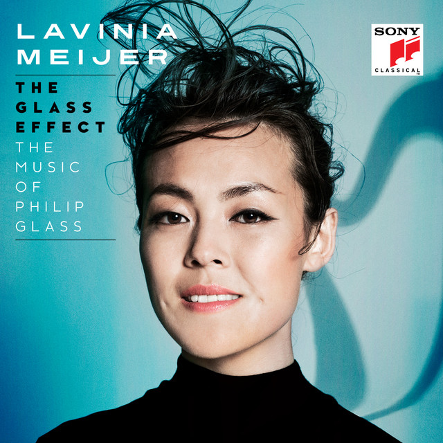 Album cover for The Glass Effect (The Music of Philip Glass & Others) by Lavinia Meijer