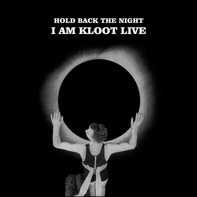 Hold Back The Night I Am Kloot Live (Deluxe)