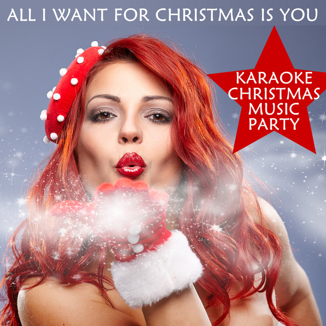 all i want for christmas is you karaoke christmas music party santa claus is coming to town mistletoe santa baby more by various artists on spotify - All I Want For Christmas Is You Original Artist