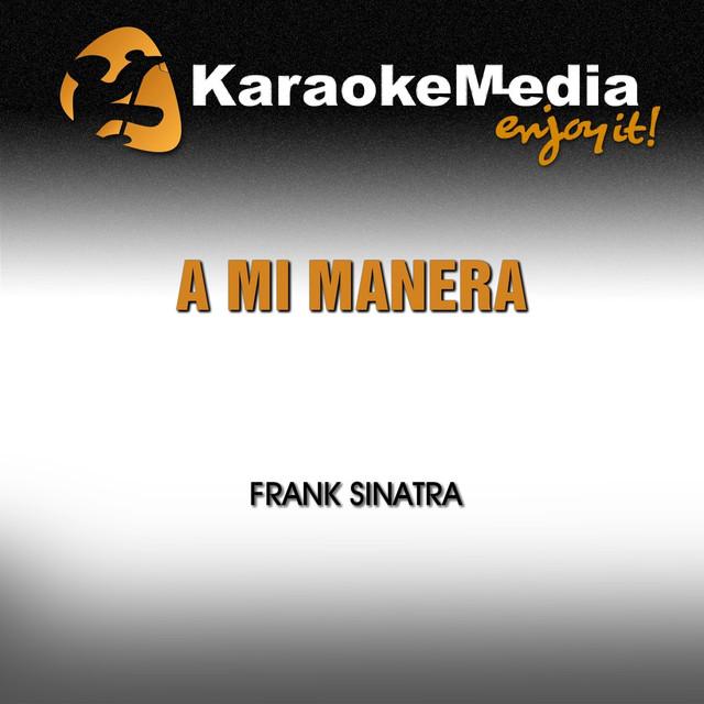 A Mi Manera (Karaoke Version) [In the Style of Frank Sinatra] by