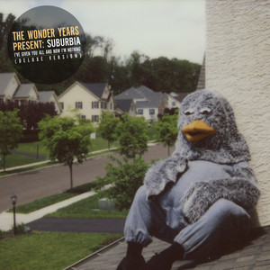 Suburbia I've Given You All and Now I'm Nothing  - The Wonder Years