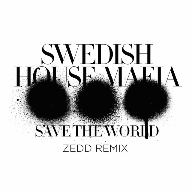 Save The World (Zedd Remix)
