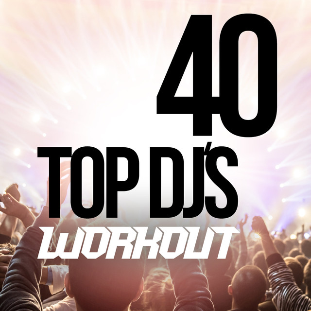 Various Artists Top 40 DJ's Workout album cover