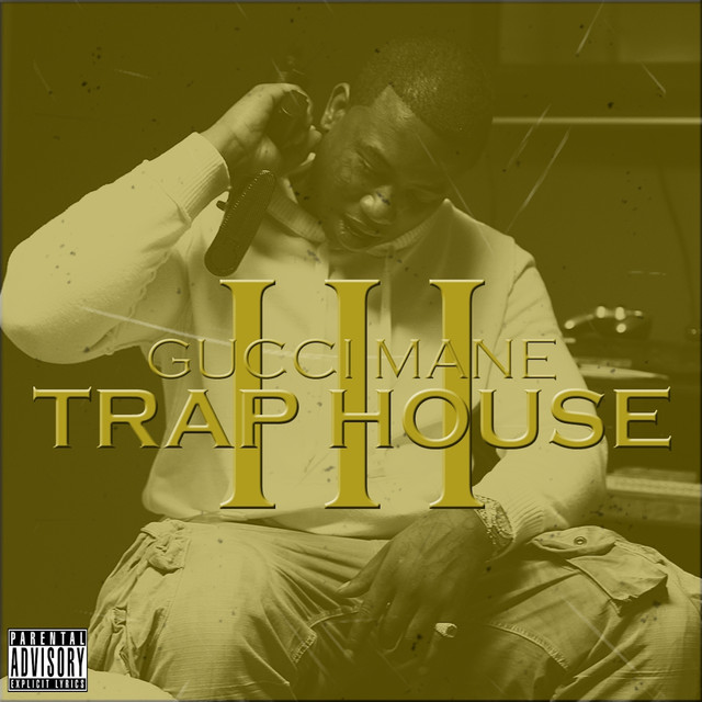 """Gucci mane """"trap house 3"""" (feat. Rick ross) by rbc records."""