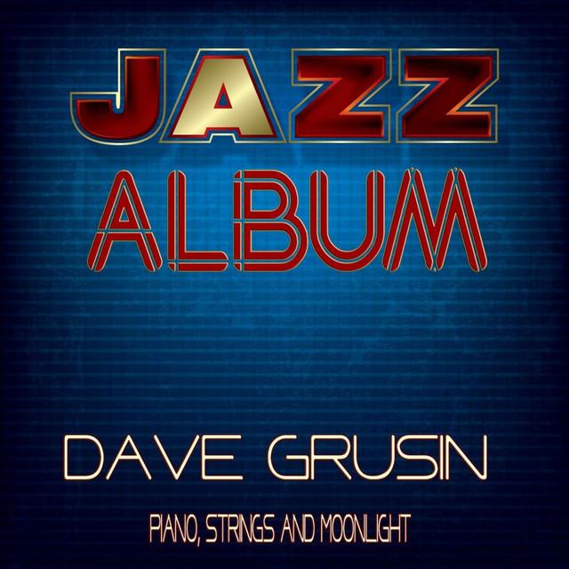Dave Grusin Piano, Strings and Moonlight - Jazz Album album cover