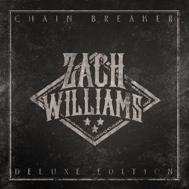 Album cover for Chain Breaker (Deluxe Edition) by Zach Williams