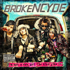 I'm Not A Fan But The Kids Like It - Brokencyde