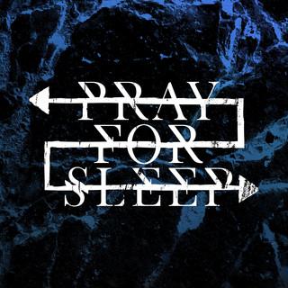 Pray for Sleep