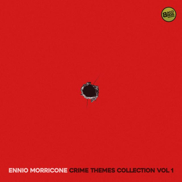 Ennio Morricone Crime Movie Themes Vol. 1 (Spotify Exclusive)