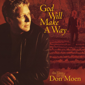 God Will Make a Way: The Best of Don Moen - Don Moen