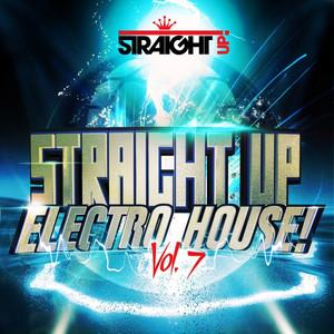 Straight Up Electro House! Vol. 7 album