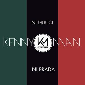 Ni Gucci Ni Prada - Kenny Man